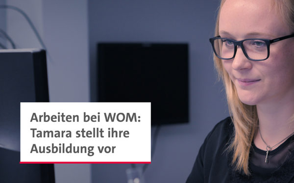 Tamara ist kaufmännische Auszubildende bei WOM